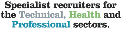 Specialist Recruiters for the Technical, Health and Professional sectors